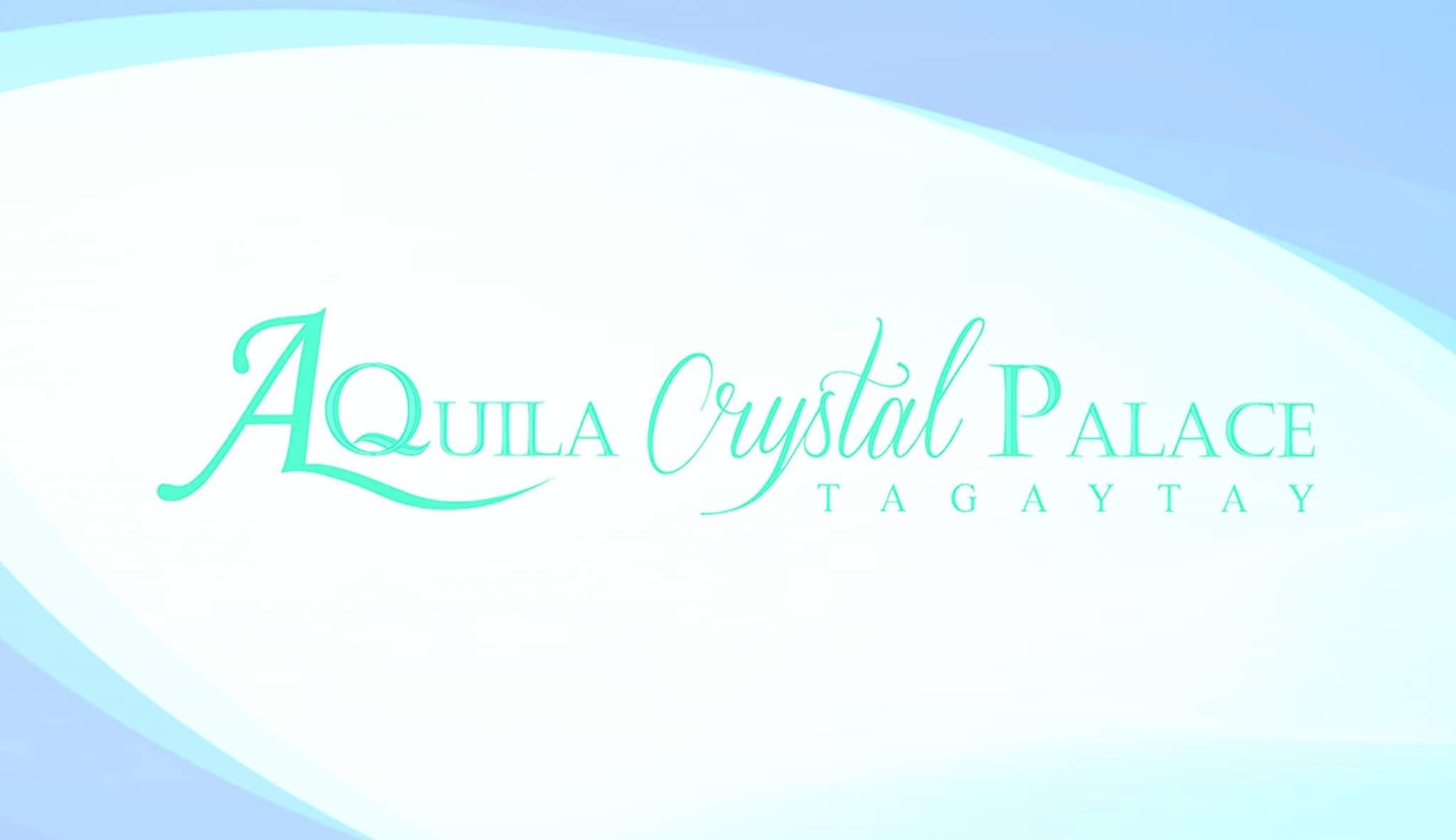 AQUILA CRYSTAL PALACE TAGAYTAY